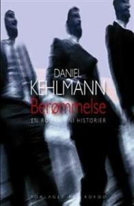Danile Kehlmann Berømmelse