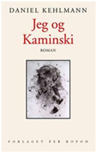 Daniel Kehlmann Jeg og Kaminski