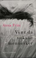 Anna Friis - Vi er da voksne mennesker